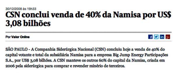 Com o dinheiro da venda de 40% da Namisa (minas da CSN), em 2008, seria possível hoje comprar uma CSN inteira e receber de troco duas Usiminas