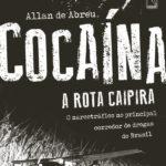 Submundo: Os caminhos da droga no Brasil