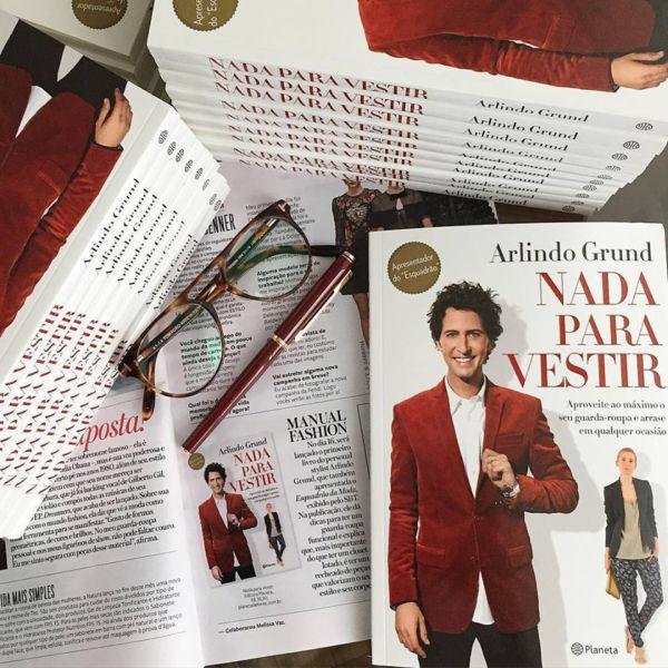 'Nada Para Vestir': No livro Arlindo Grund mostra que o segredo é investir em peças-chave de acordo com o estilo de cada pessoa (Foto: Divulgação)