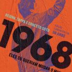1968: Muito protesto e pouco resultado