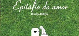 'Epitáfio do Amor', segundo livro de Rodrigo Hallvys, será lançado nesta sexta-feira