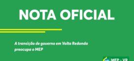 MEP se preocupa com transição de governo em Volta Redonda
